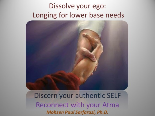 dissolve ego - connect with atma