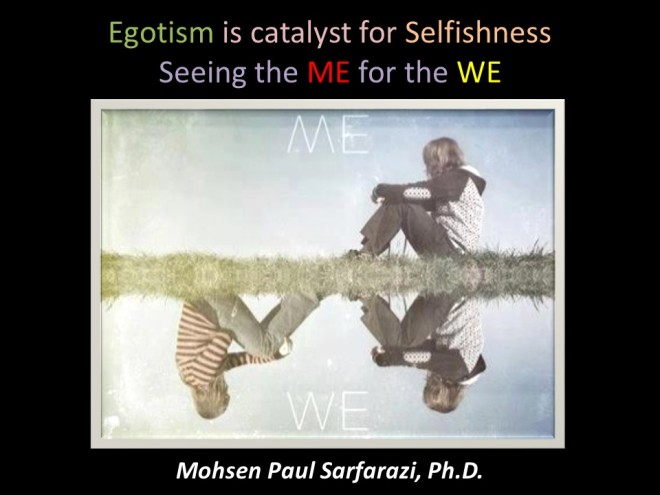 egotism - selfishness
